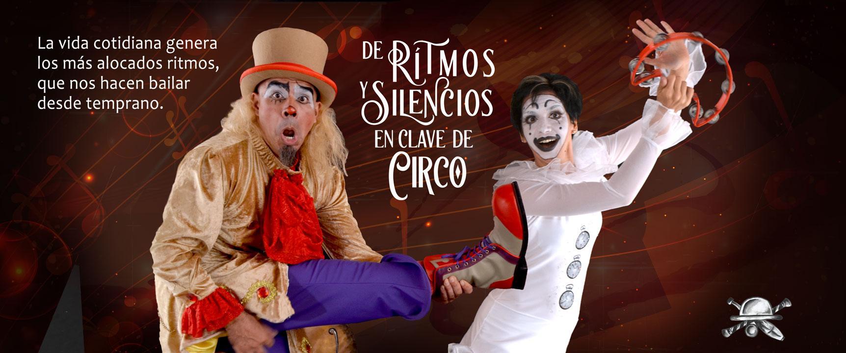 De ritmos y silencios… en clave de Circo